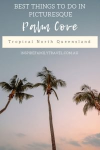 Palm Cove is an ideal destination to travel with kids. Read the top 10 things to do in Palm Cove – a paradise in tropical north Queensland.