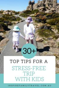 Over 30 invaluable tips for a stress-free trip with kids.